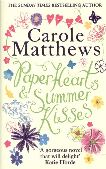 Paper Hearts and Summer Kisses. A heart-warming story of romance family and second chances