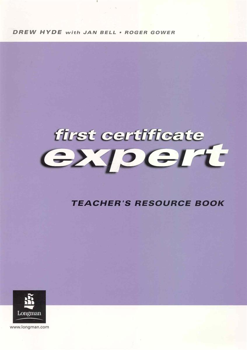 Hyde D., Bel J. First Certificate Expert Teacher's Resource Book greenwell j first numbers sticker book