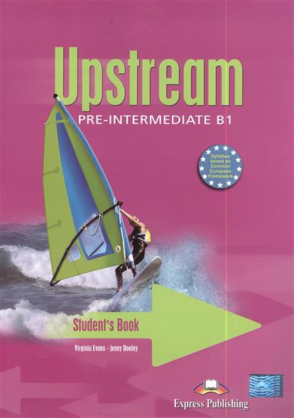 Evans V., Dooley J. Upstream B1 Pre-Intermediate. Student's Book evans v successful writing uppe intermediate teacher s book