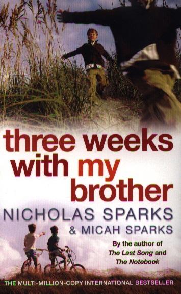 Sparks N., Spaks M. Three Weeks with my Brother