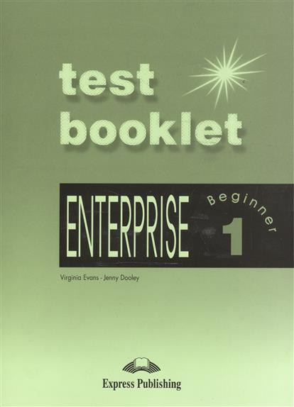 Evans V., Dooley J. Enterprise 1 Beginner. Test Booklet потолочный светильник eglo balla 27881