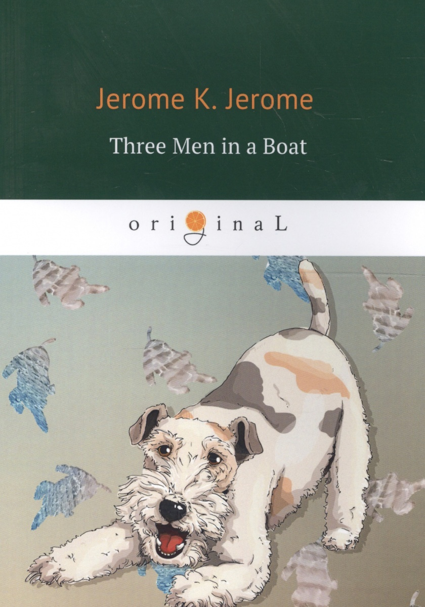 Jerome J. Three Men in a Boat (To Say Nothing of the Dog) jerome k three men in a boat to say nothing of the dog