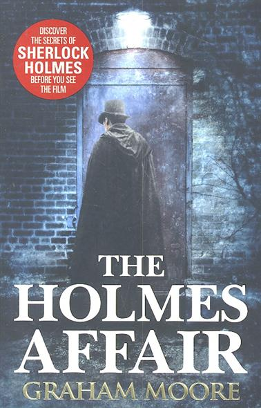 Moore G. The Holmes Affair moore g the sherlockian