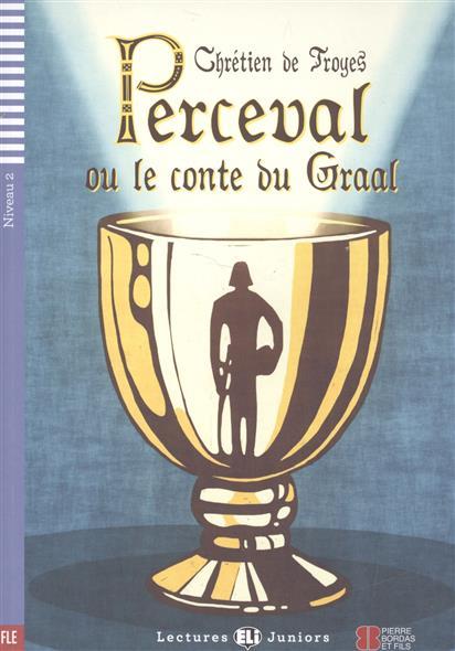 Troyes C. Perceval ou le conte du Graal. Niveau 2 (+СD) gautier t le capitaine fracasse niveau 1 cd