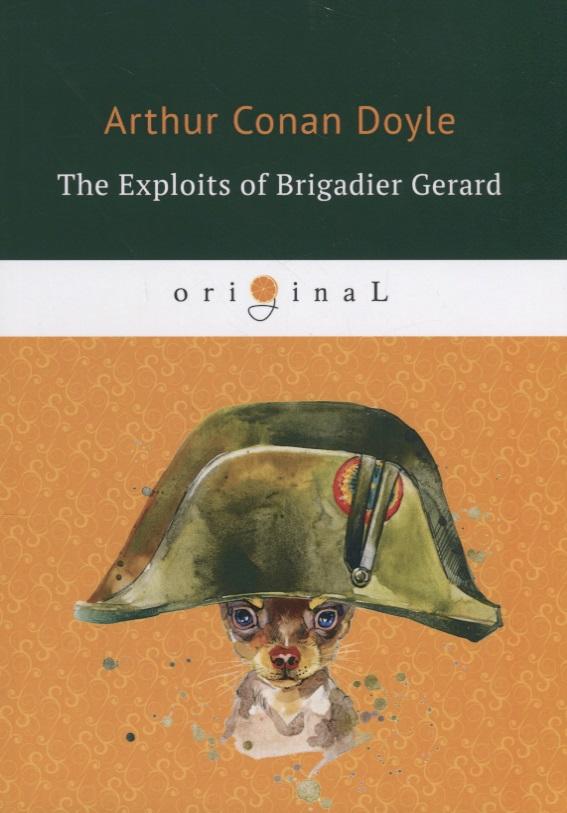Doyle A. The Exploits of Brigadier Gerard ISBN: 9785521071739 jansson t exploits of moominpappa