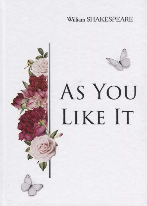 Shakespeare W. As you like it (Книга на английском языке) as you like it london