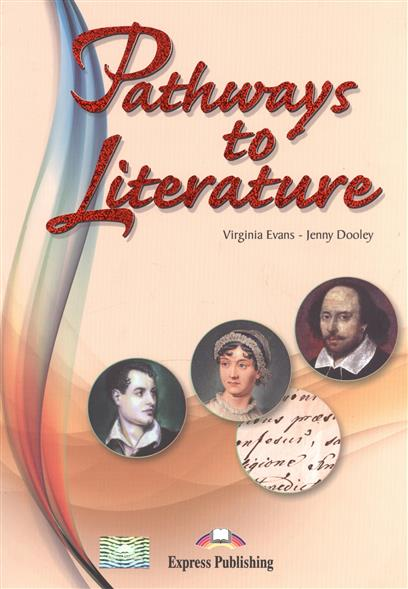 Dooley J., Evans V. Pathways to Literature. Student's Book truphena moraa choti competitive university entry pathways