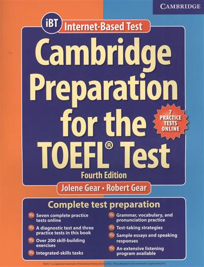 Gear J., Gear R. Cambridge Preparation for the TOEFL Test + 7 Practice Tests Online (iBT)