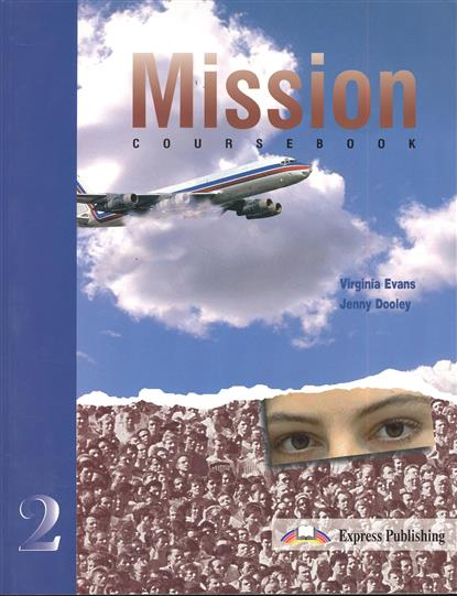 Evans V., Dooley J. Mission 2. Coursebook global elementary coursebook with eworkbook pack