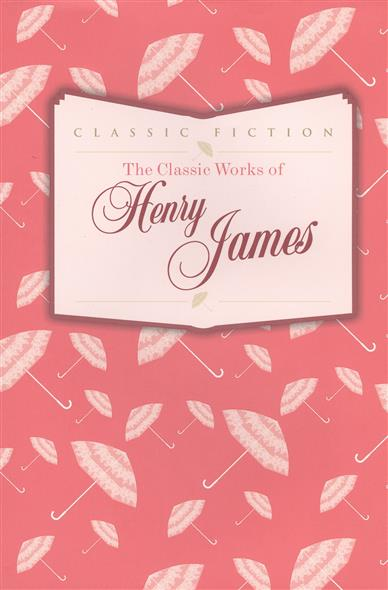 London J. The Classic Works of Henry James london j south sea tales