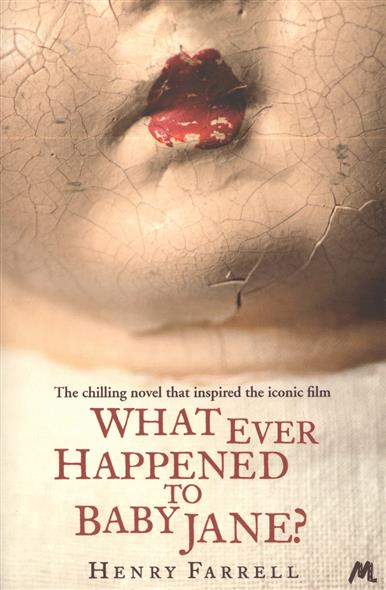 Farrell H. What Ever Happened to Baby Jane? ISBN: 9781444780420 what happened miss simone
