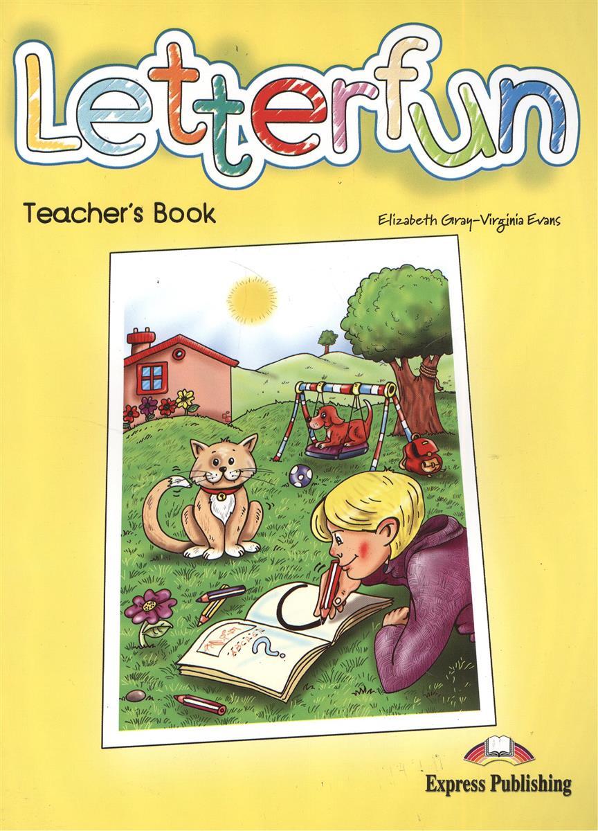 Gray E., Evans V. Letterfun. Teacher's Book. Книга для учителя gray e evans v set sail 2 teacher s book книга для учителя