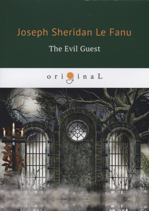 Le Fanu J. The Evil Guest le fanu j s in a glass darkly 1 green tea the familiar