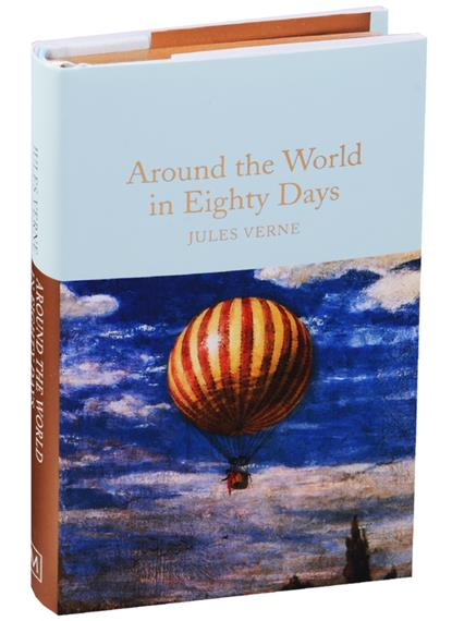 Verne J. Around the World in Eighty Days verne j journey to the center of the earth