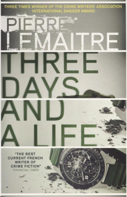 Lemaitre P. Three Days and a Life lemaitre hamburg