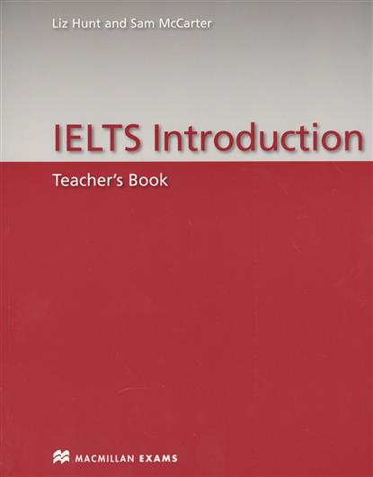McCarter S., Hunt L. IELTS Introduction. Teacher's Book mission ielts 2 academic student s book