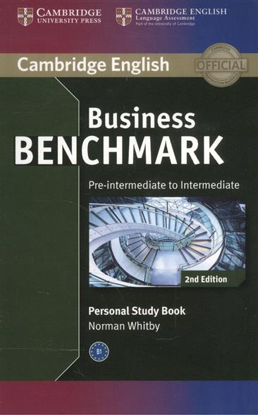 Whitby N. Business Benchmark 2nd Edition Pre-Inttrmediate to Intermediate BULATS and Business Preliminary. Personal Study Book brook hart g clark d business benchmark 2nd edition upper intermediate bulats and business vantage teacher s resource book