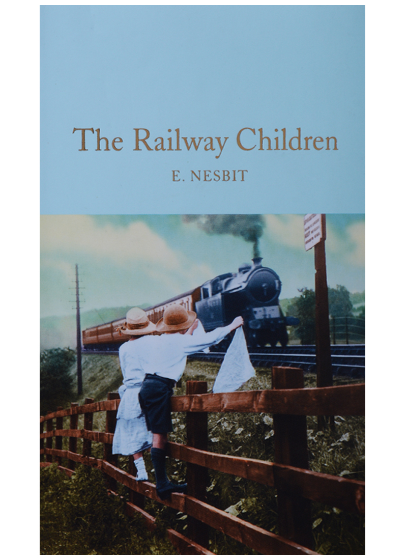 Nesbit E. The Railway Children  nesbit e five children and it
