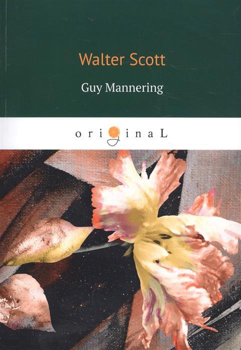 Scott W. Guy Mannering scott w woodstock i