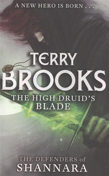 Brooks T. The High Druid`s Blade high druid of shannara straken