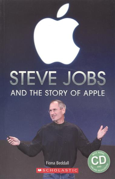 Beddall F. Steve Jobs and Story of Apple. Level 3 (+CD) beddall f malcolm in the middle krelboyne picnic starter level сd