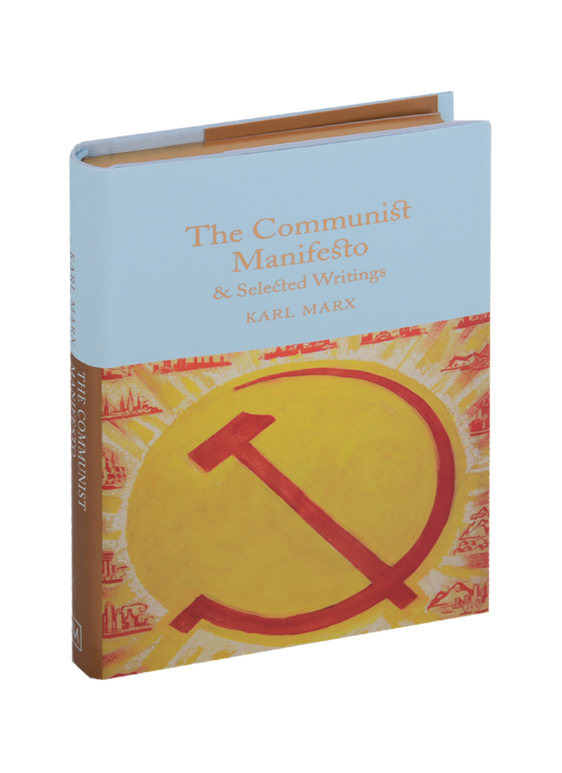 Marx K. The Communist Manifesto & Selected Writings