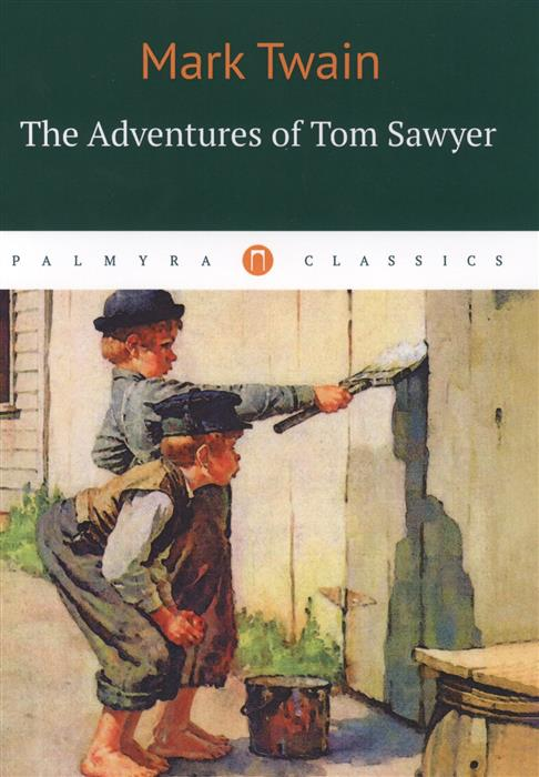 Twain M. The Adventures of Tom Sawyer twain mark the adventures of tom sawyer