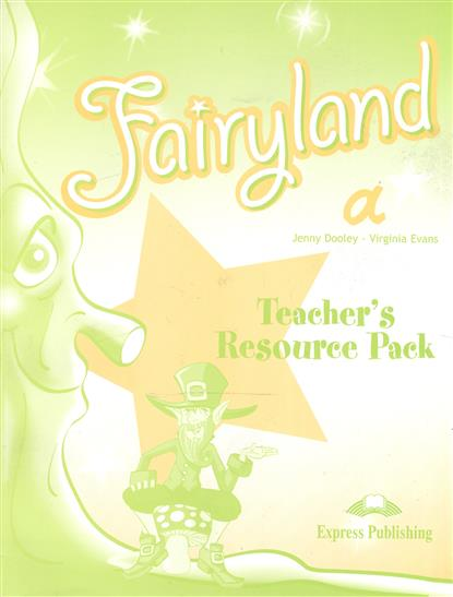 Evans V., Dooley J. Fairyland a. Teacher's Resourse Pack evans v dooley j enterprise plus grammar pre intermediate