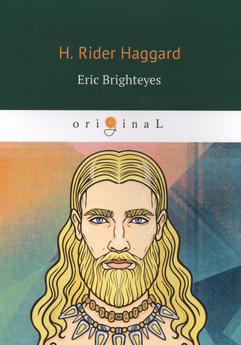 Haggard H. Eric Brighteyes eric brighteyes
