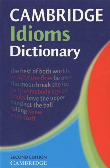 Cambridge Idioms Dictionary oxford first dictionary