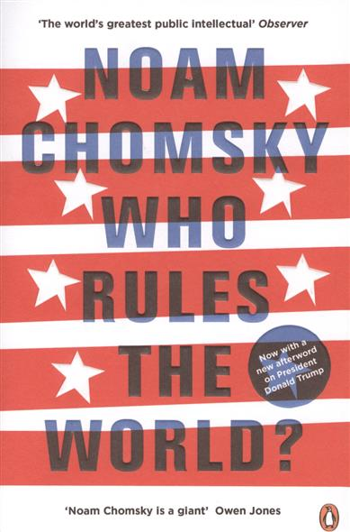 Chomsky N. Who Rules the World? the little old lady who broke all the rules