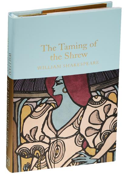 Shakespeare W. The Taming of the Shrew shakespeare w the merchant of venice книга для чтения