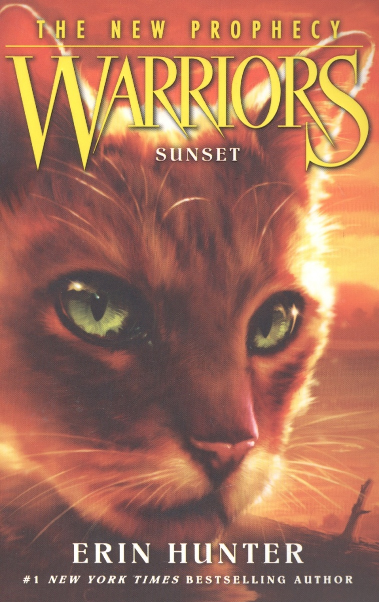 Hunter Е. Warriors: The New Prophecy #6: Sunset hunter е warriors omen of the stars 1 the fourth apprentice
