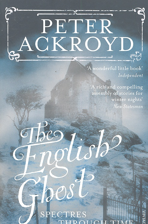 Ackroyd P. The English Ghost