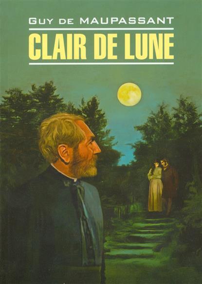 Лунный свет. Книга для чтения на французском языке