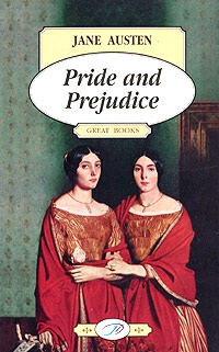 Austen J. Austen Pride and Prejudice / Гордость и предубеждение pride and prejudice vintage classics austen series