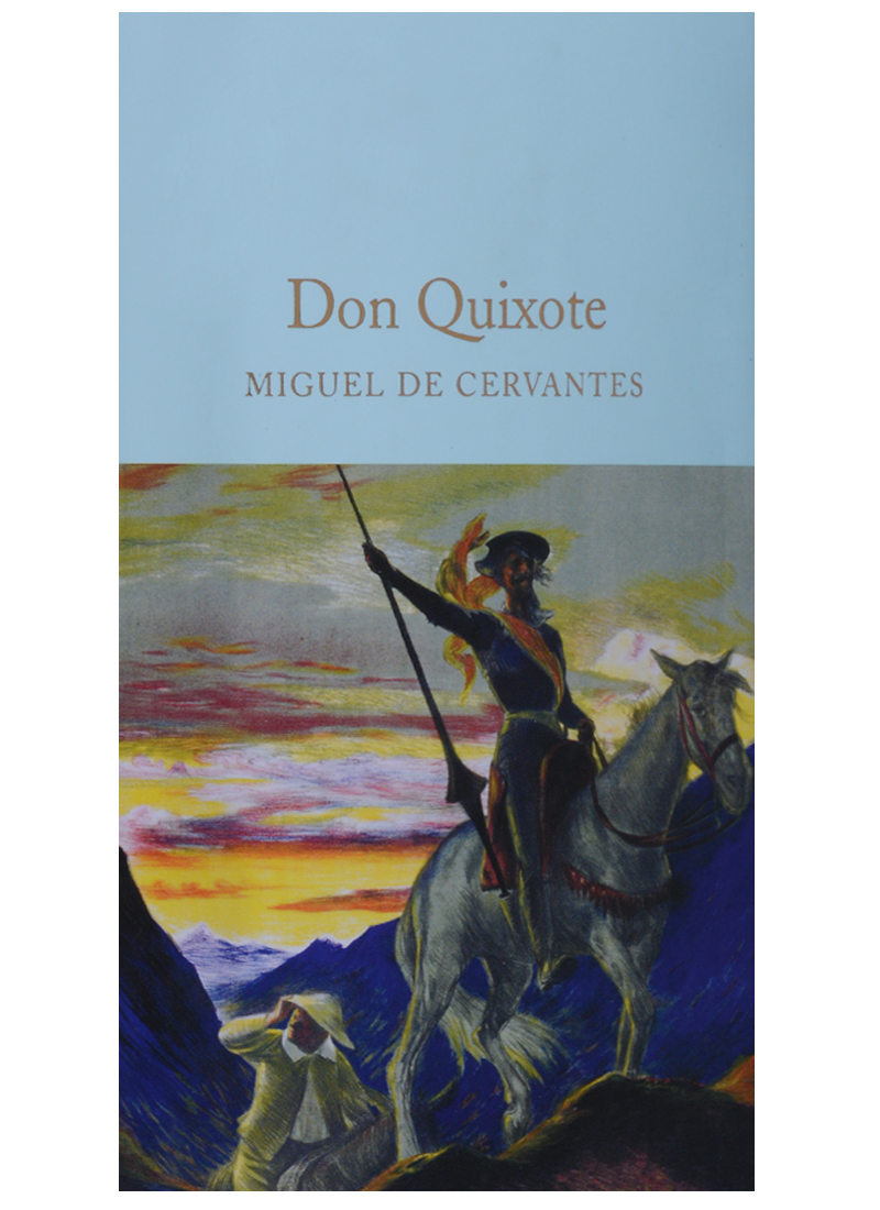 an analysis of miguel cervantess don quixote I agree wholeheartedly with the writer, and his analysis with respect to the unabridged version i was so taken up with miguel de cervantes' epic that i recently wrote a book of my own.