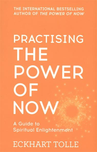 Practising. The Power of Now. A Guide to Spiritual Enlightenment