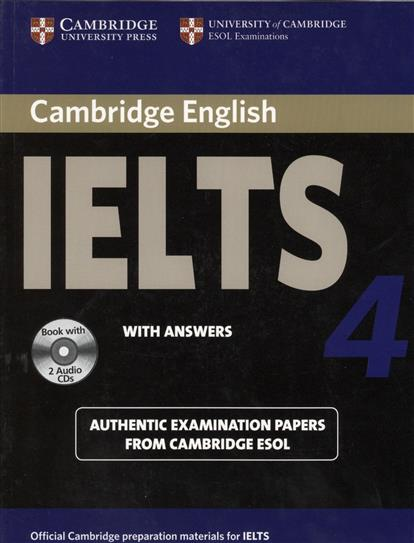 Cambridge IELTS 4. Examination papers from the University of Cambridge ESOL Examinations: English for Speakers of Other Languages (+2 AudioCDs) cambridge english ielts 9 authentic examination papers from cambridge esol with answers 2cd