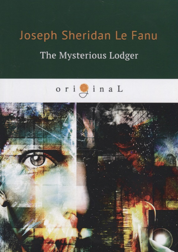 Le Fanu J. The Mysterious Lodger ISBN: 9785521071265 le fanu j haunted lives