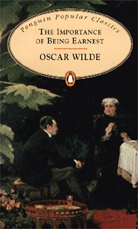 Wilde O. Wilde The Importance of being earnest wilde o the importance of being earnest and other plays