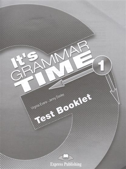 Evans V., Dooley J. It's Grammar Time 1. Test Booklet ISBN: 9781471538049 islands level 1 grammar booklet