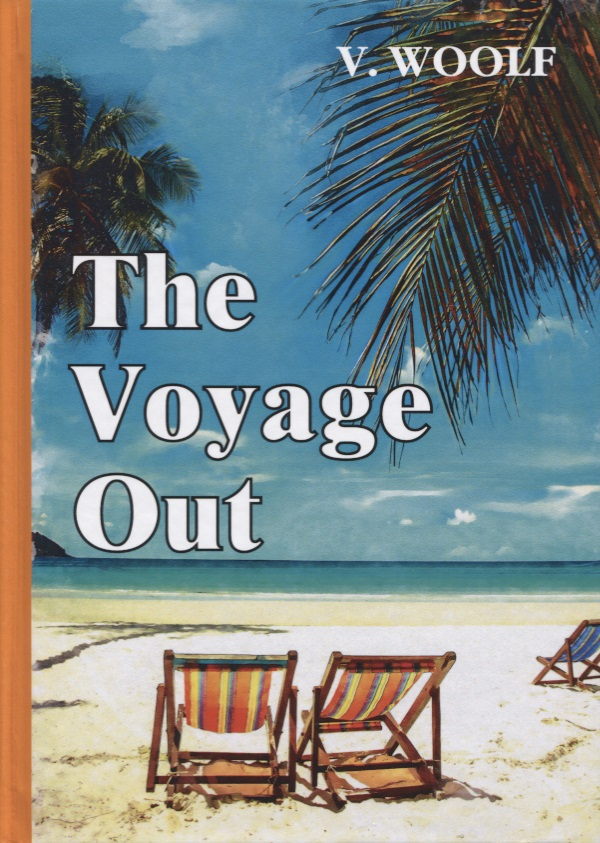 Woolf V. The Voyage Out woolf v the waves