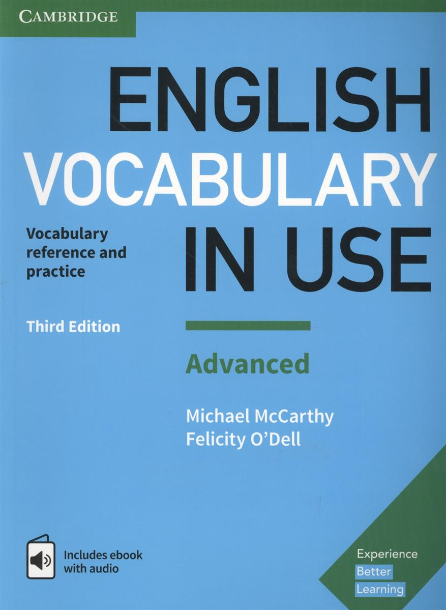 McCarthy M., O`Dell F. English Vocabulary in USE. Advanced. Vocabulary reference and practice english for everyone english vocabulary builder