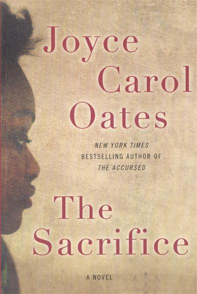 Oates J. The Sacrifice oates j the lost landscape a writter s coming of age