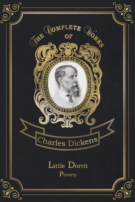 Dickens C. Little Dorrit. Poverty dickens c little dorrit book the second riches