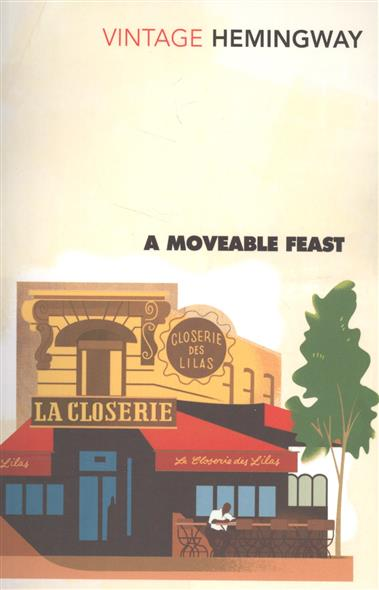 Hemingway E. A Moveable Feast hemingway e hemingway on war