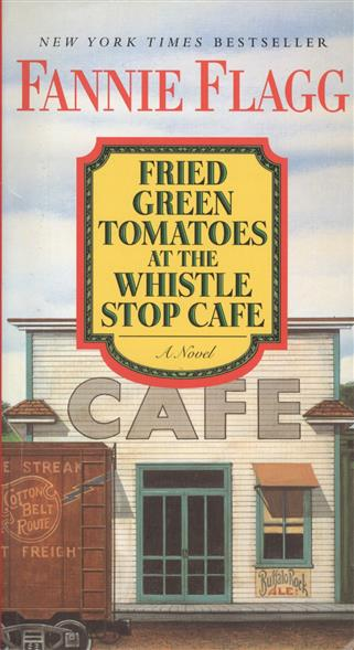 Flagg F. Fried Green Tomatoes at the Whistle Stop Cafe arte lamp kensington a1511lm 3pb
