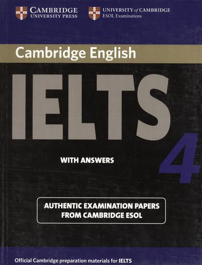 Cambridge IELTS 4. Examination papers from the University of Cambridge ESOL Examinations: English for Speakers of Other Languages cambridge english ielts 9 authentic examination papers from cambridge esol with answers 2cd