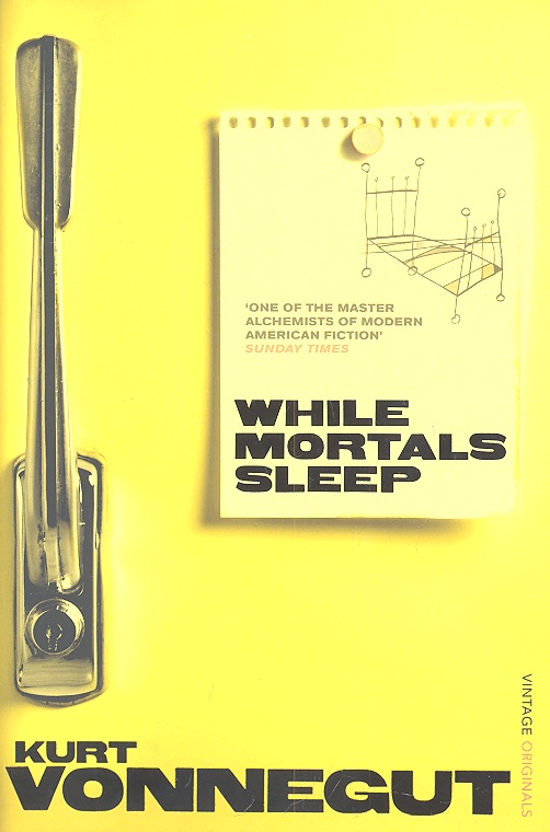 Vonnegut K. While Mortals Sleep vonnegut k cat s cradle isbn 9780241951606